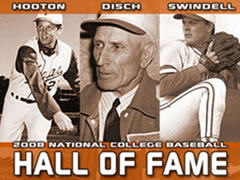 The late Billy Disch, a former UT coach, and former Horns' hurlers Burt Hooton and Greg Swindell are elected to Hall of Fame